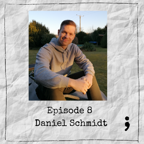 Episode 8 – Daniel Schmidt