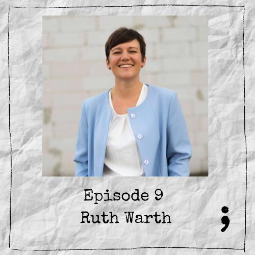 Episode 9 – Ruth Warth