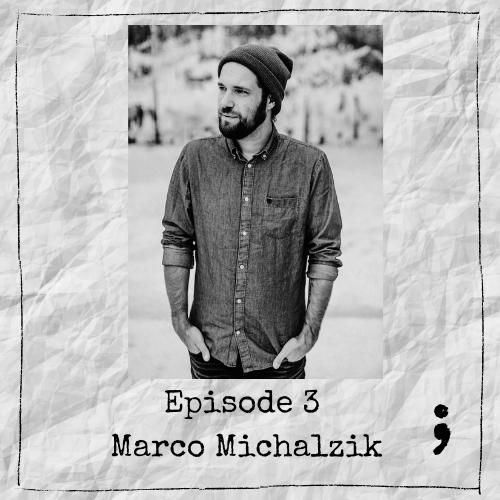 Episode 3 – Marco Michalzik