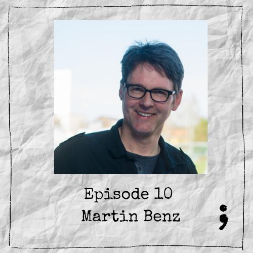 Episode 10 – Martin Benz